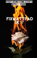 FIXWATTPAD 2k17 by FIXWP2K18