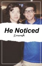 He Noticed || Larry au  by eminemuke