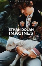 Ethan Dolan Imagines by nepenthees