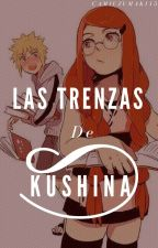 Las trenzas de Kushina. [MinaKushi] by Cam_Sama