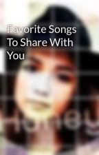 Favorite Songs To Share With You by GirlMeets-Freeform
