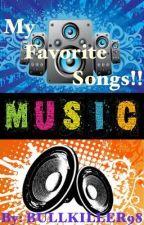 MY FAVORITE SONGS!! by bullkiller98