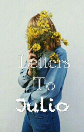 Letters To Julio by peace_steph