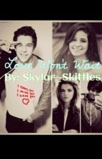 Love Wont Wait ❤(Selena Gomes and Austin Mahone story) by Mrs_Thomas_Shelby