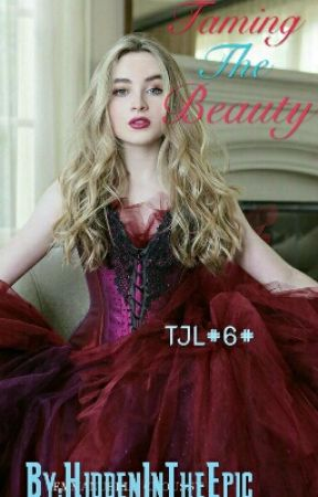TJL#6#Taming The Beauty √ by HiddenInTheEpic