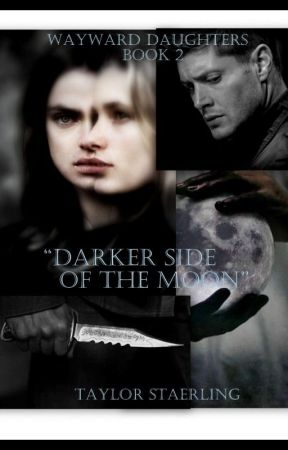 "Wayward Daughters Book 2: ""Darker side of the Moon"" by girl_winchester67"