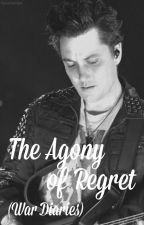 The Agony of Regret (War Diaries) by hanerbanger