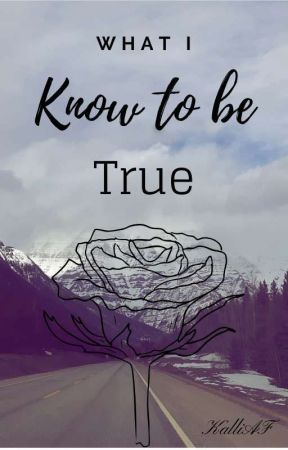 What I Know to be True by KalliMcdonald