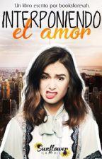 Interponiendo el amor  by booksforevah