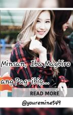 MINSAN IBA MAGBIRO ANG PAG-IBIG by youremine549