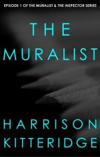 The Muralist (The Muralist & the Inspector Episode 1) - FEATURED/COMPLETE by harrikitteridge