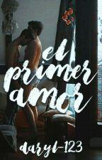 El Primer Amor by Daryl-123