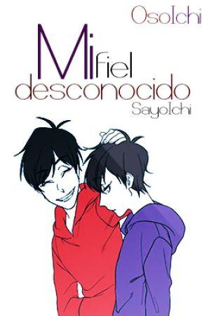 Mi fiel desconocido | OsoIchi | by SayoIchi
