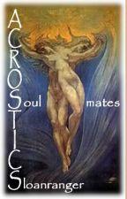 Acrostic  Soulmates by sloanranger
