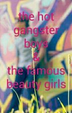 The Hot Gangster Boys And Famous Beauty Girls by rotemariaisabel