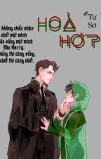 [HP, Volhar] Hoà hợp by Dao_Ho_Team
