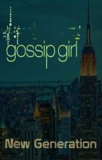 GOSSIP GIRL: New Generation by LastBreathEver