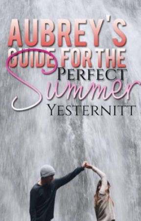 Aubrey's Guide to The Perfect Summer  by Yesternitt
