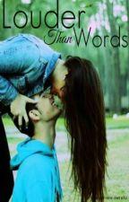 Louder Than Words (Revising) by xXsemper-sine-metuXx