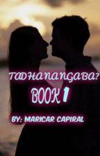 """"""" TADHANA NGA BA?"""" by MaricarCapiral"""