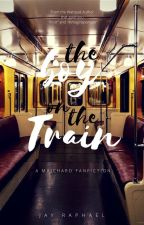 The Boy on the Train (A MAICHARD Fanfiction) by thejraphaelwrites