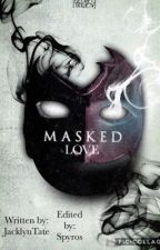 Masked Love by JacklynTate