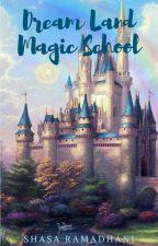 Dream Land Magic School by pinkyunicorn20