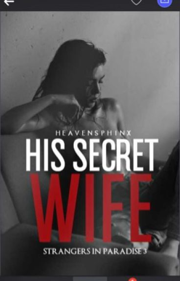 STRANGERS IN PARADISE #3 : His Secret Wife(Completed)