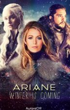 Ariane - Winter is coming (en pause) by AuroreCht
