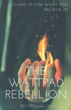 The Wattpad Rebellion by standwiththeauthors
