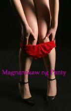 Magnanakaw ng Panty (OneShot) by _senti18