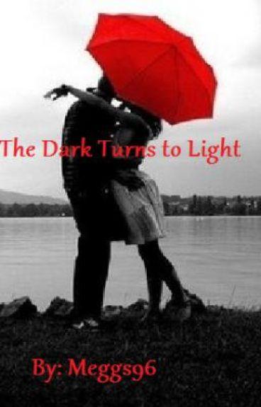 The Dark Turns to Light