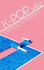 Kpop Ville Entertainment ;; 💫 OPEN by KpopVilleEnt