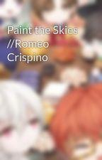 Paint the Skies //Romeo Crispino by CrossFight1005