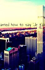 I learned how to say Je t'aime {JUSTIN BIEBER} [New-York/#1] by SamiaSeif