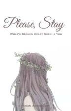 Please, stay by SusanAnggraini0