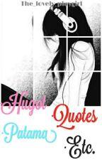 Hugot • Quotes • Patama • Etc. • by loveliQueen