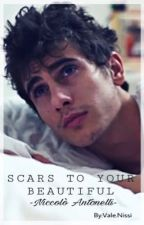 Scars To Your Beautiful by Semplixityisthekey