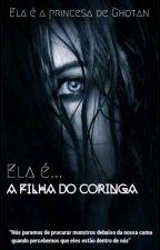 A Filha Do Coringa by Jujubinha_hot