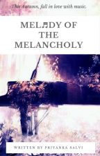 Melody Of The Melancholy by iampriyankaa