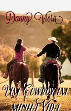 Um Cowboy em Minha Vida ✔️ by DannyViera