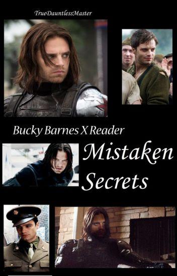 Mistaken Secrets || Bucky Barnes X Reader - TrueDauntlessMaster