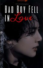 [SLOW UPDATES]Bad Boy Fell In Love{j.jk ff} by Min-Sia