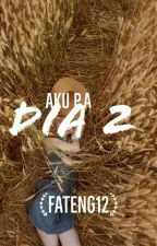 [C]Aku P.A Dia  by Fateng12