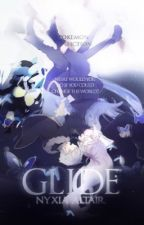 GLIDE 「Pokémon Fanfiction」 by izayoix