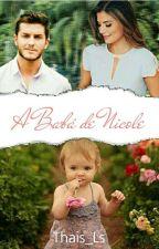A Babá Da Nicole (Em Revisao) by thais_ls