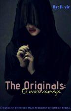 The Originals - O Novo Começo by Ninfa-vic