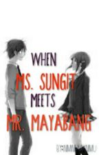 When Ms. Sungit Meets Mr. Mayabang by IniMiniMayniMu