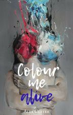 Colour Me Alive (Formally: Inked Desire) by colourfulnights