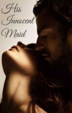 His Innocent Maid by harlequinauthor